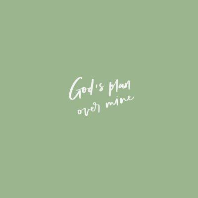 Gods Plan Not Mine