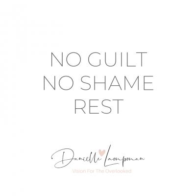 No guilt. No shame. Rest.