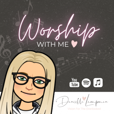 Worship With Me ~ Danielle Lampman