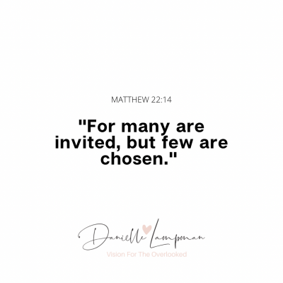 MANY ARE INVITED FEW ARE CHOSEN