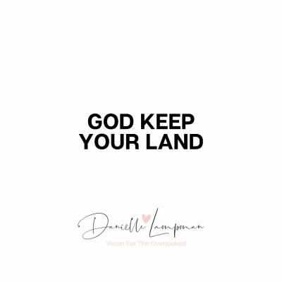 GOD KEEP YOUR LAND GLORIOUS AND FREE